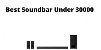 Best Soundbar Under 30000